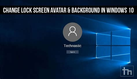 How to Change Lock Screen Avatar & Background in Windows