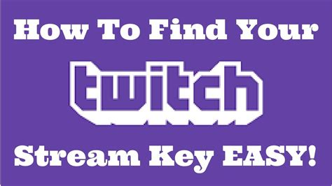 How To Find Your Twitch Stream Key - Updated June 2017